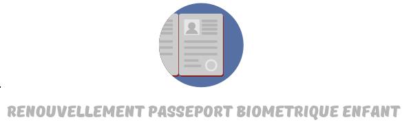 Renouvellement passeport biometrique enfant