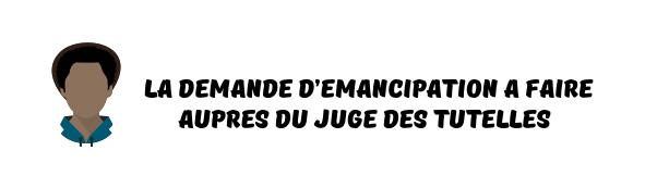 emancipation juge tutelles