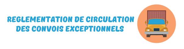 reglementation circulation convois exceptionnels