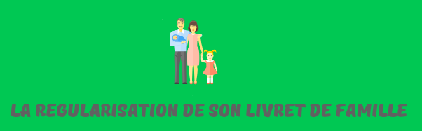 regularisation livret famille