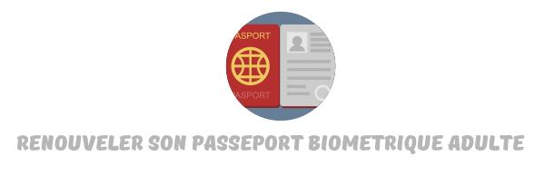 renouveler passeport biometrique adulte