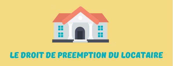 Droit de pr emption locataire pour une habitation ou un - Le droit de preemption ...