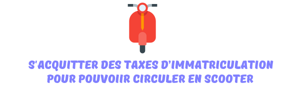 immatriculation Scooter