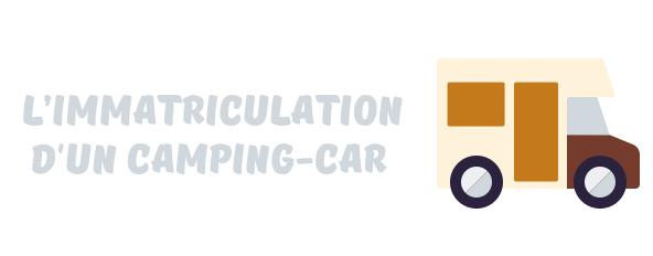 immatriculation camping-car