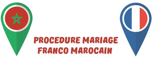procedure mariage franco marocain