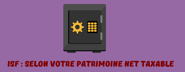 ISF patrimoine net taxable
