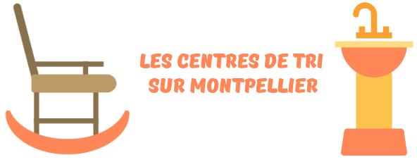 centres tri Montpellier