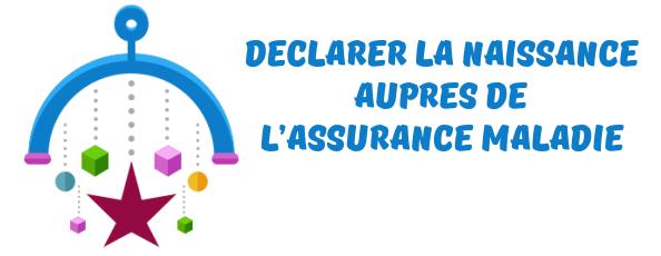 declaration naissance assurance maladie