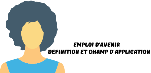 emploi-avenir-definition-champ-application