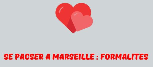 Pacs Marseille Les Demarches Du Pacs Documents Adresse Horaires