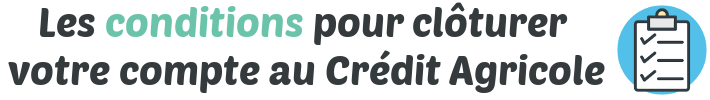 conditions cloturer compte credit agricole