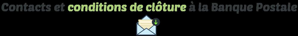 contact conditions cloture compte banque postale