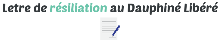 lettre resiliation dauphine libere