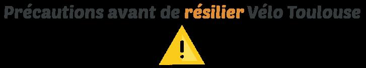 precaution resiliation velo toulouse
