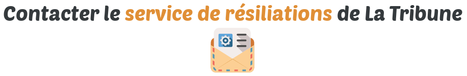 service resiliation la tribune