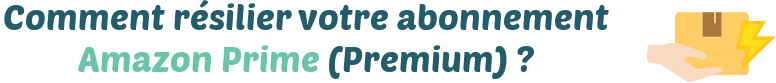resilier amazon prime premium
