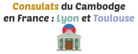 consulats cambodge lyon tyoulouse