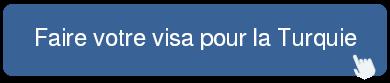 faire visa turquie