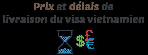 prix delais visa vietnamien