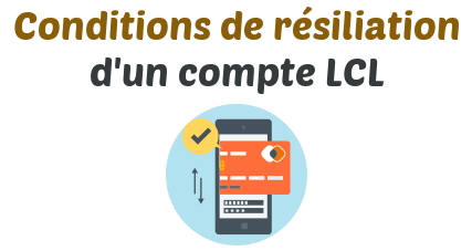 conditions resiliation compte lcl