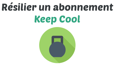 resilier abonnement keep cool