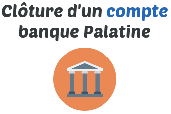 cloture compte banque palatine