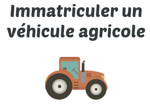 immatriculation vehicule agricole