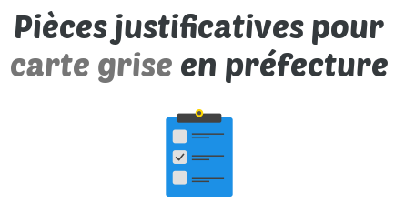 carte grise picece justificative prefecture