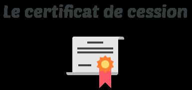 certificat cession
