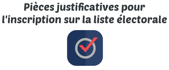 inscription liste electorale piece justificative
