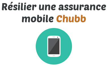 resilier assurance mobile chubb