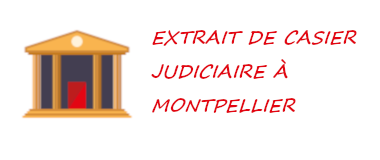 casier judiciaire montpellier