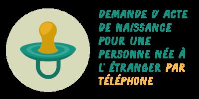 demande acte naissance étranger téléphone