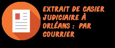 casier judiciaire orléans courrier