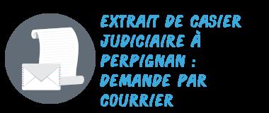 casier judiciaire perpignan courrier