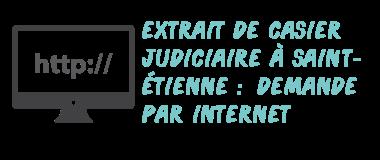 casier judiciaire saint-étienne internet