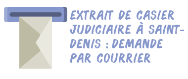 casier judiciaire saint-denis courrier