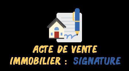 acte vente immobilier signature