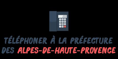 téléphoner préfecture Alpes-de-Haute-Provence