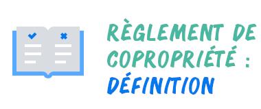 défintion règlement copropriété