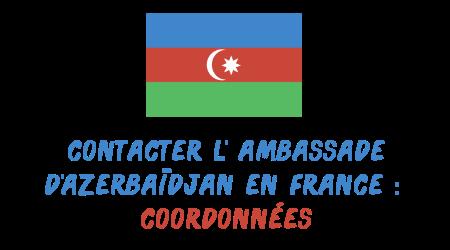 coordonnées ambassade Azerbaidjan