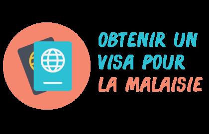 obtenir visa malaisie