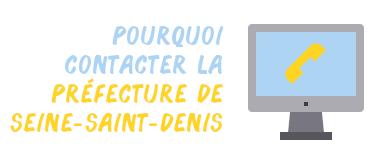 pourquoi contacter préfecture Seine-Saint-Denis