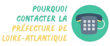 pourquoi contacter préfecture Loire-Atlantique