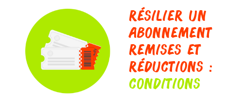 conditions résilier Remises & Réductions