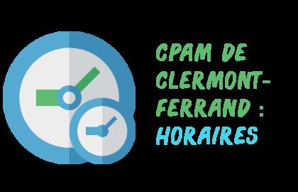 horaires cpam Clermont-Ferrand