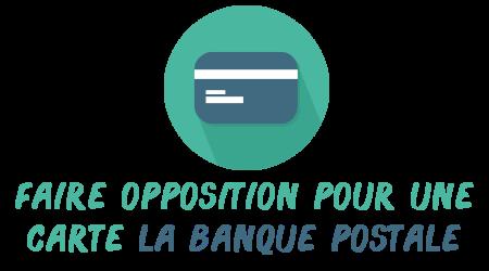 opposition carte la banque postale