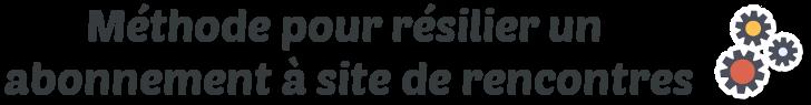methode-resilier-site-de-rencontres