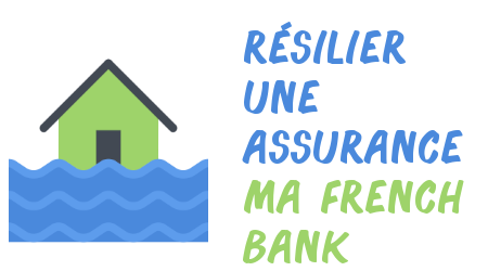 résilier assurance ma french bank