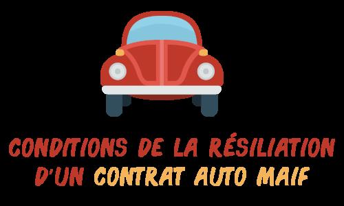conditions résiliation assurance auto maif